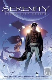 Serenity Those Left Behind Hardcover HC Graphic Novel Dynamic Forces Signed Brett Matthews Wheddon